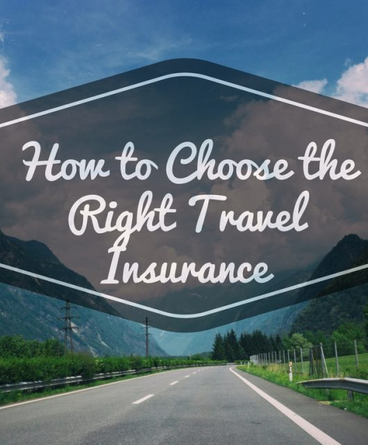 how to choose the right travel insurance